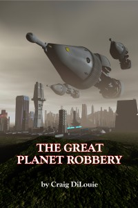 The Great Planet Robbery by Craig DiLouie