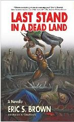 last stand in a dead land by eric s brown