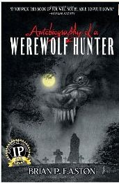 autobiography of a werewolf hunter by brian easton
