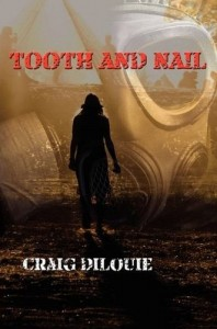 Tooth and Nail by Craig DiLouie