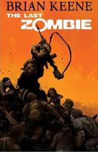 the last zombie by brian keene