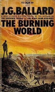 THE BURNING WORLD by JG Ballard