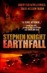 EARTHFALL by Stephen Knight
