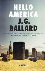HELLO AMERICA by J.G. Ballard
