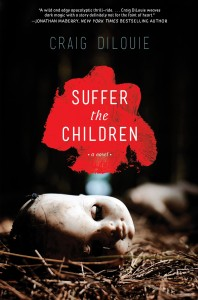 SUFFER THE CHILDREN by Craig DiLouie