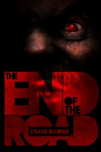 THE END OF THE ROAD by Craig DiLouie