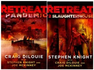 THE RETREAT by Craig DiLouie, Joe McKinney and Stephen Knight