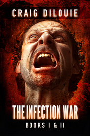 THE INFECTION WAR by Craig DiLouie-002