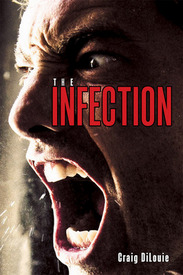 THE INFECTION by Craig DiLouie-002