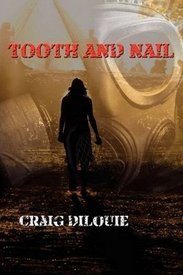 TOOTH AND NAIL by Craig DiLouie-002