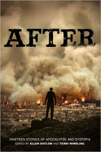 AFTER, Edited by Ellen Datlow and Terri Windling
