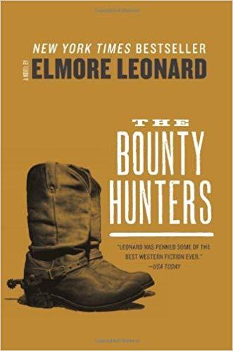 THE BOUNTY HUNTERS by Elmore Leonard