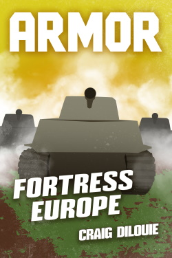 ARMOR #3: FORTRESS EUROPE Released Today